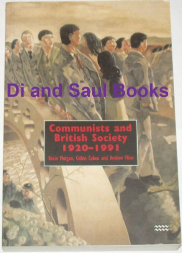 Communists and British Society 1920-1991, by Kevin Morgan, Gideon Cohen and Andrew Flinn